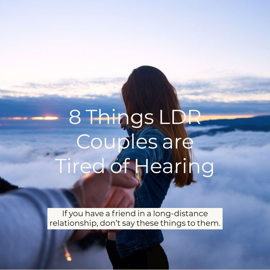 8 things long-distance couples are tired of hearing