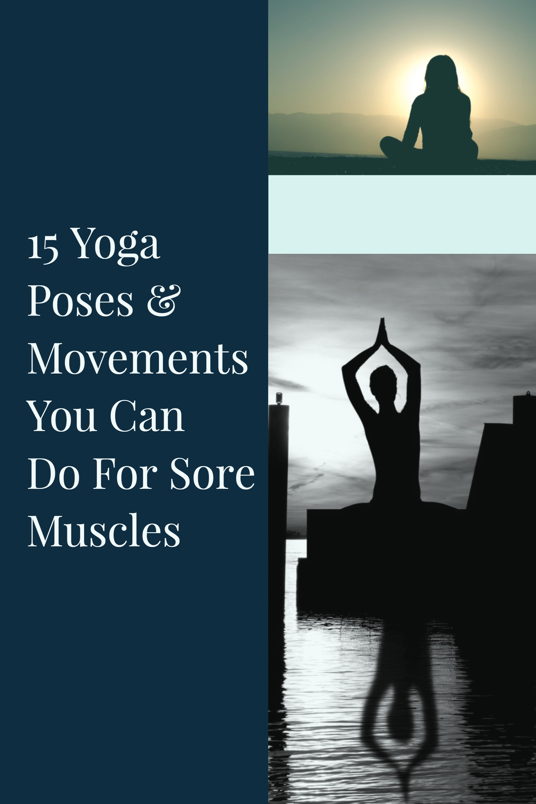 15 Yoga Poses and Movements You Can Do For Sore Muscles