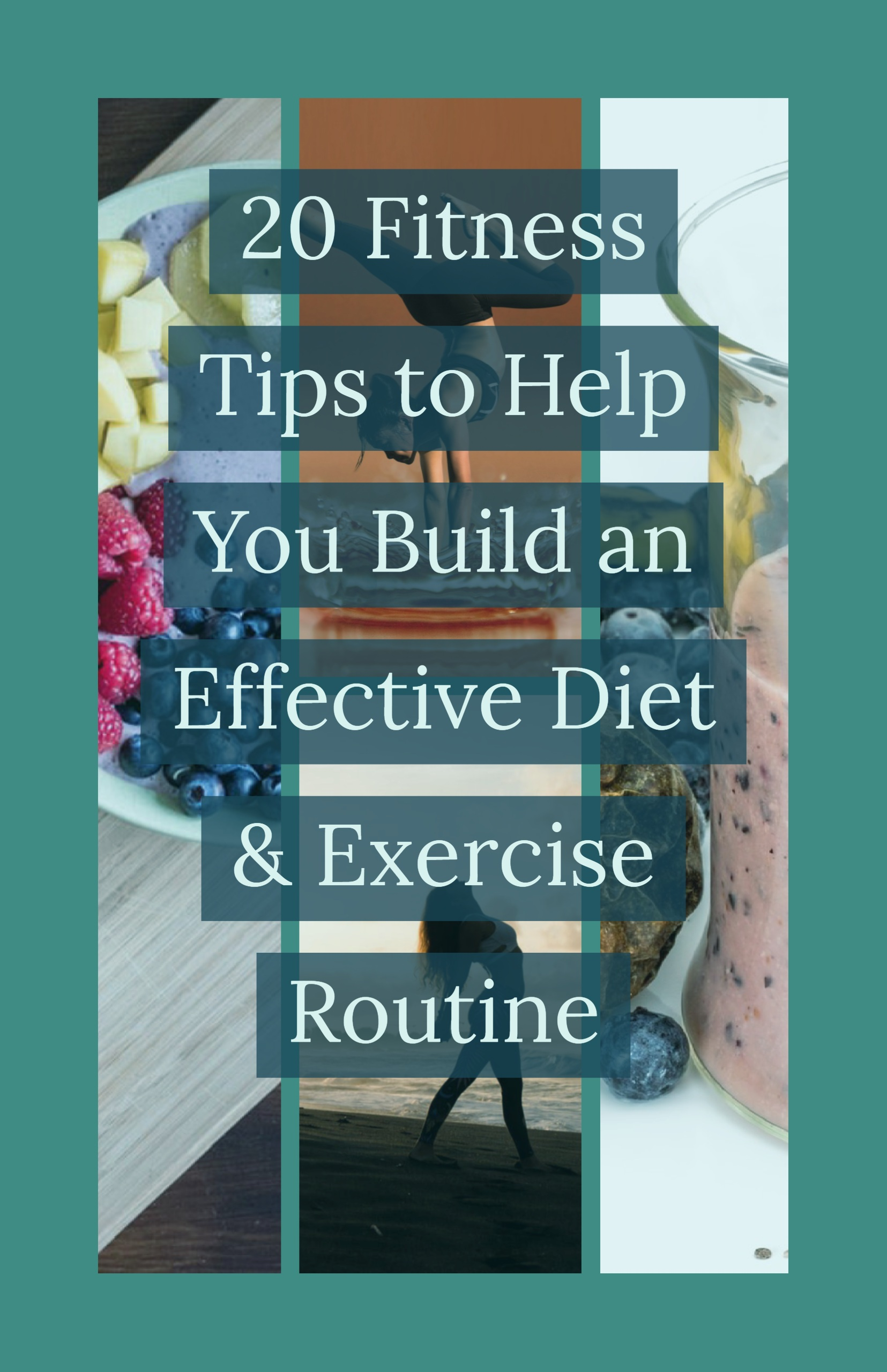 20 fitness tips to help you build an effective diet & exercise routine