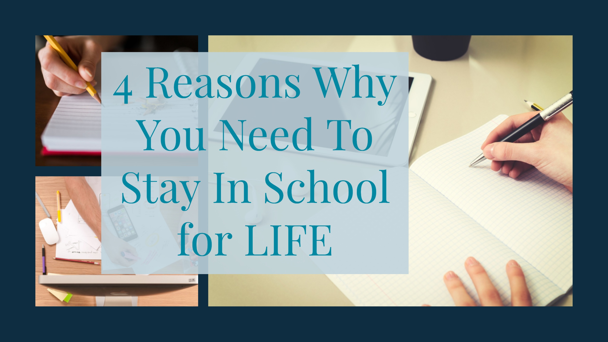 4 Reasons Why You Need to Stay In School For Life