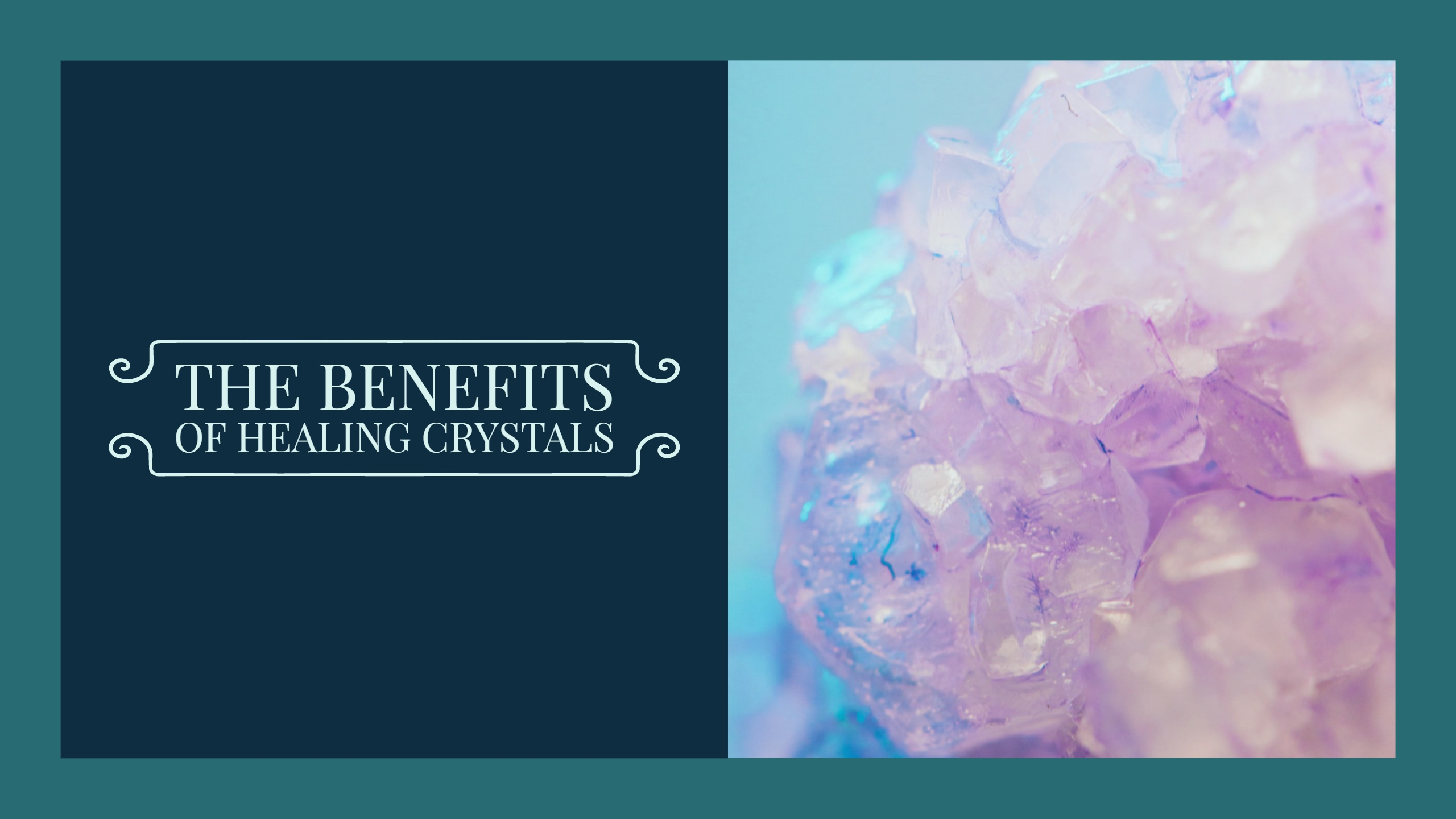 The Benefits of Healing Crystals