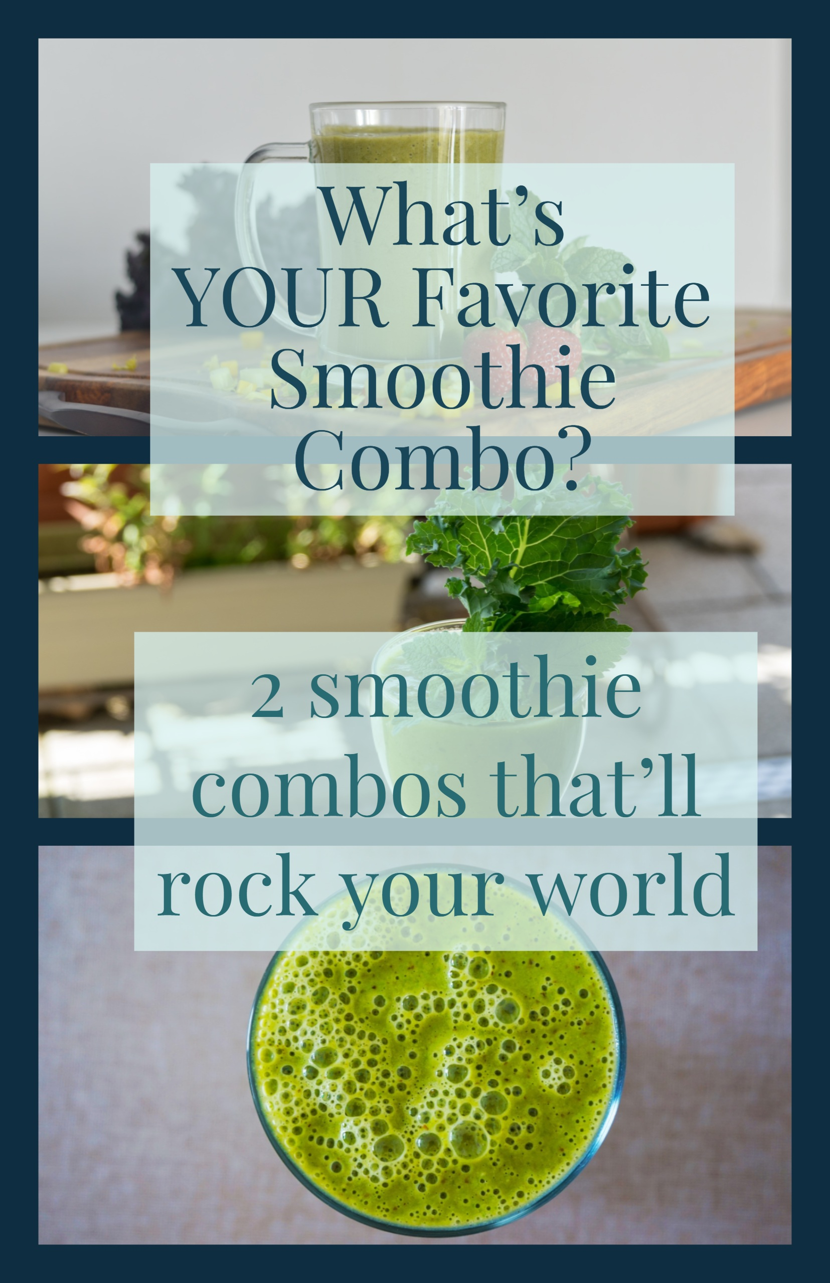 What's your favorite smoothie combination?