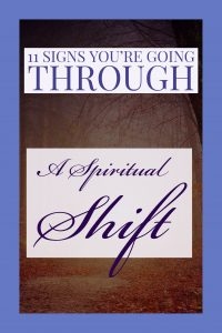 11 Signs you're going through a spiritual shift_