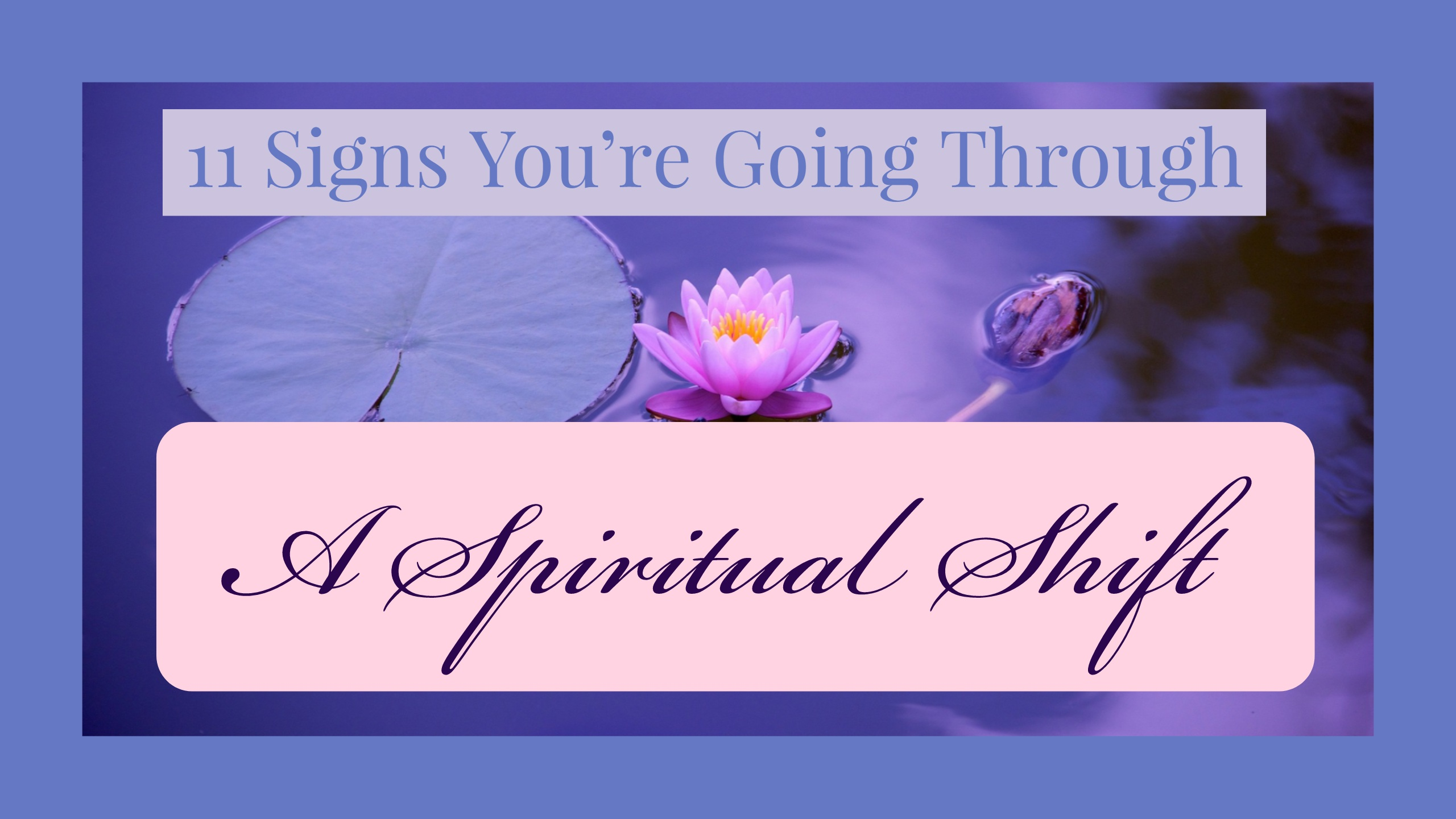 11 signs you're experiencing a spiritual shift