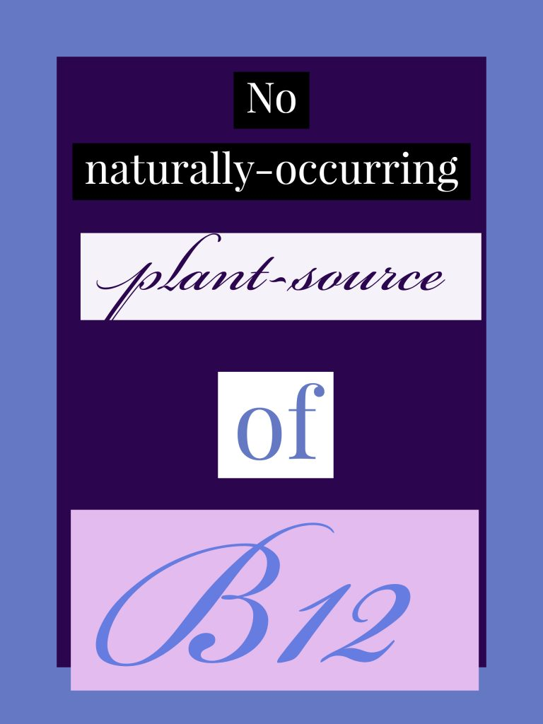There is no naturally-occurring plant-source of B12