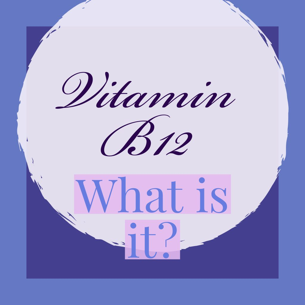 What is Vitamin B12?