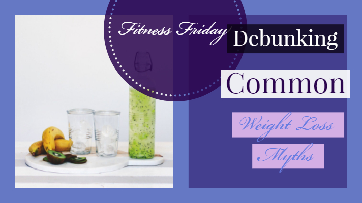 Debunking Common Weight Loss Myths