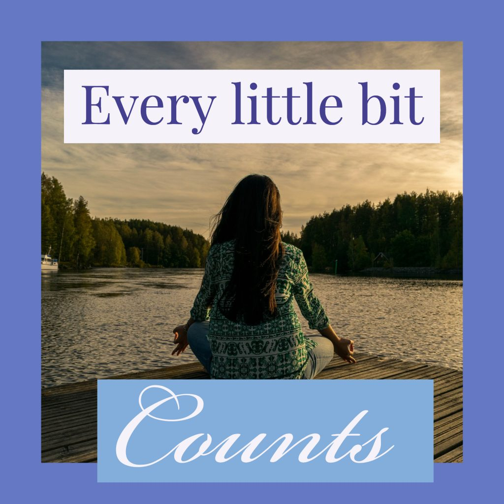 Every little bit counts.