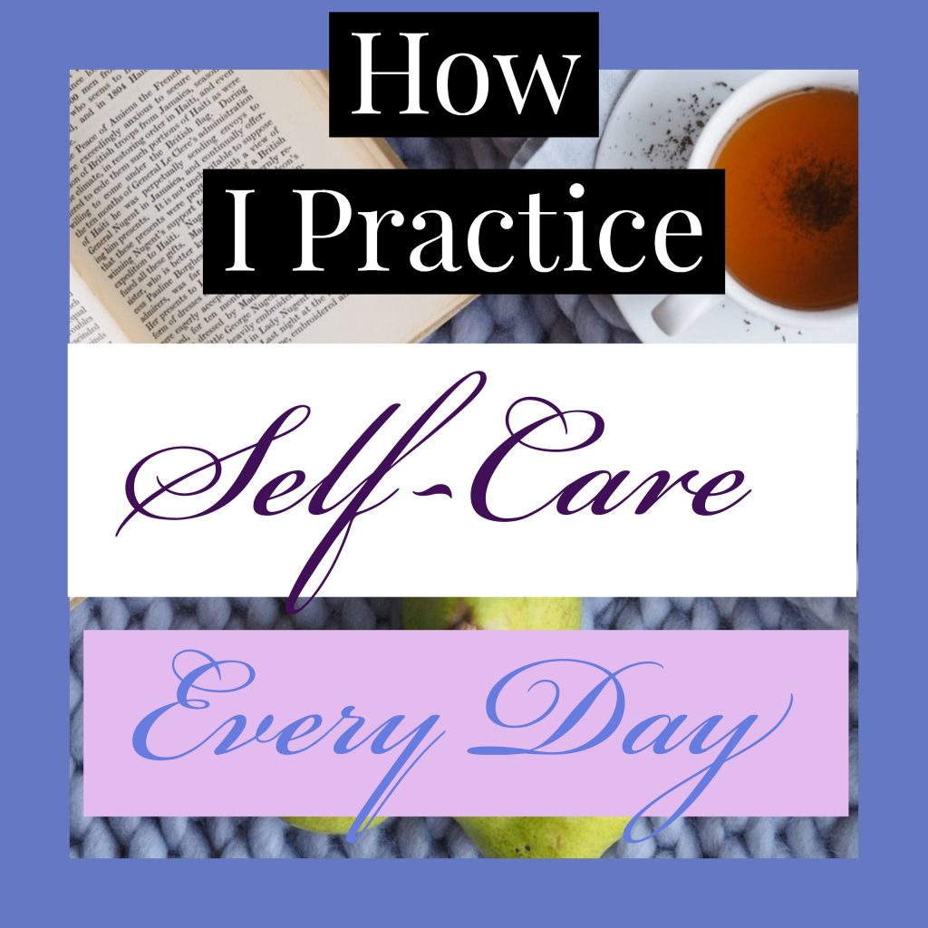 How I practice self-care every day