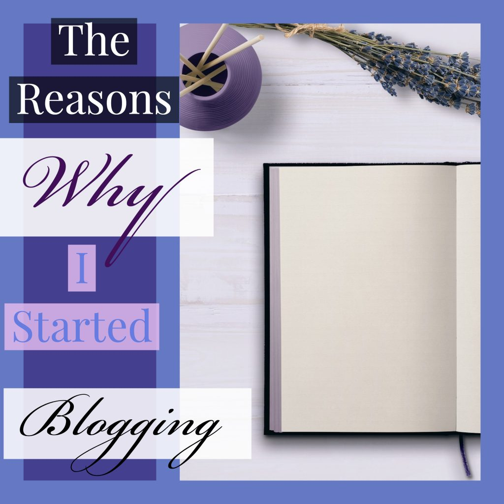 The Reasons Why I Started Blogging