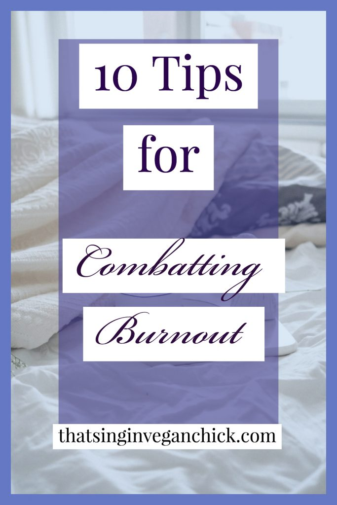 10 tips for combatting burnout