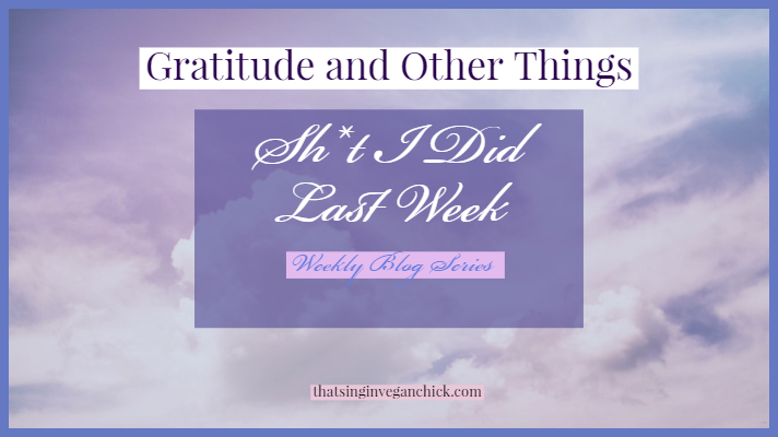 Gratitude and Other Things